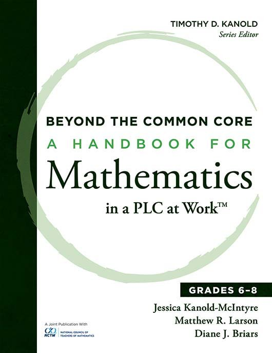 Beyond the Common Core A Handbook for Mathematics in a PLC at Work, High School
