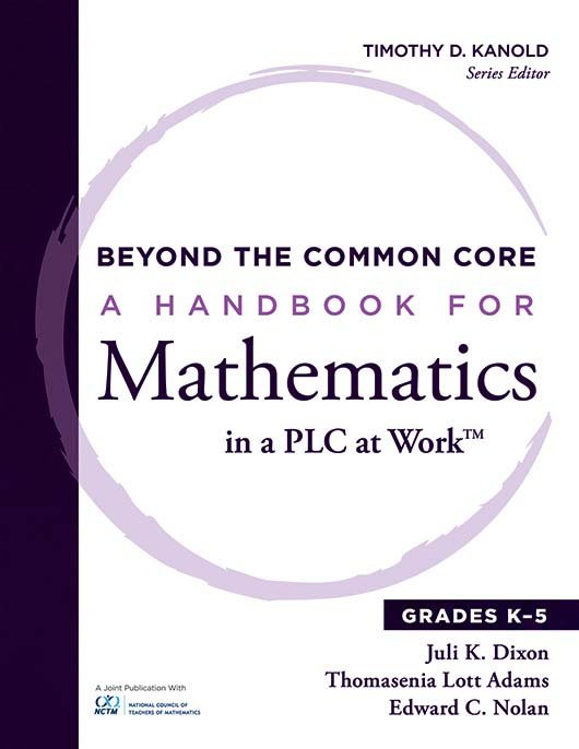Beyond the Common Core A Handbook for Mathematics in a PLC at Work, Grades K–5