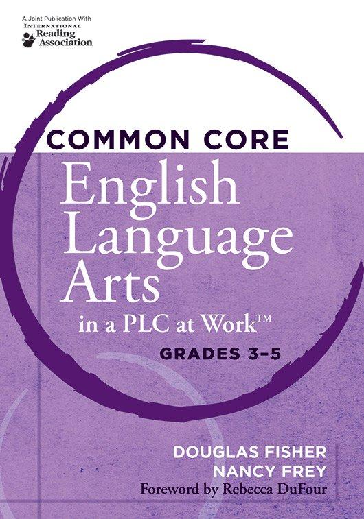 Common Core English Language Arts in a PLC at Work, Grades 3–5