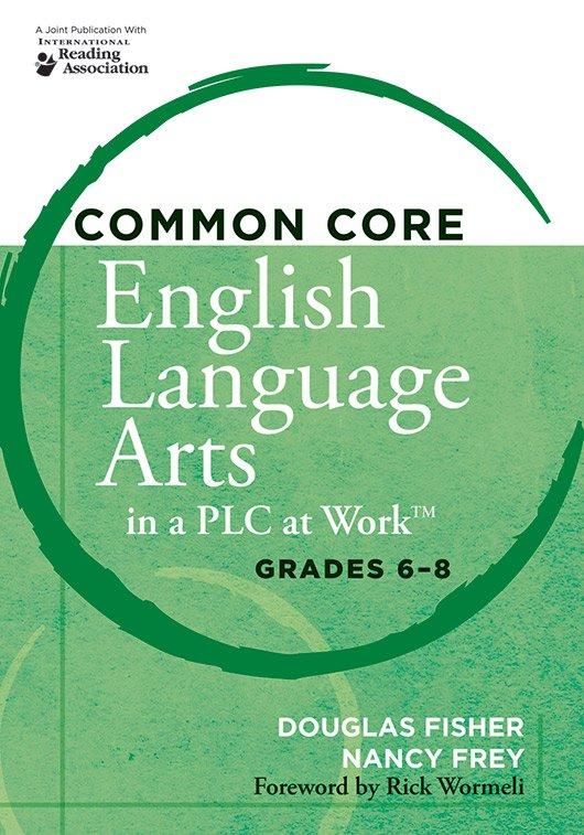 Common Core English Language Arts in a PLC at Work, Grades 6–8