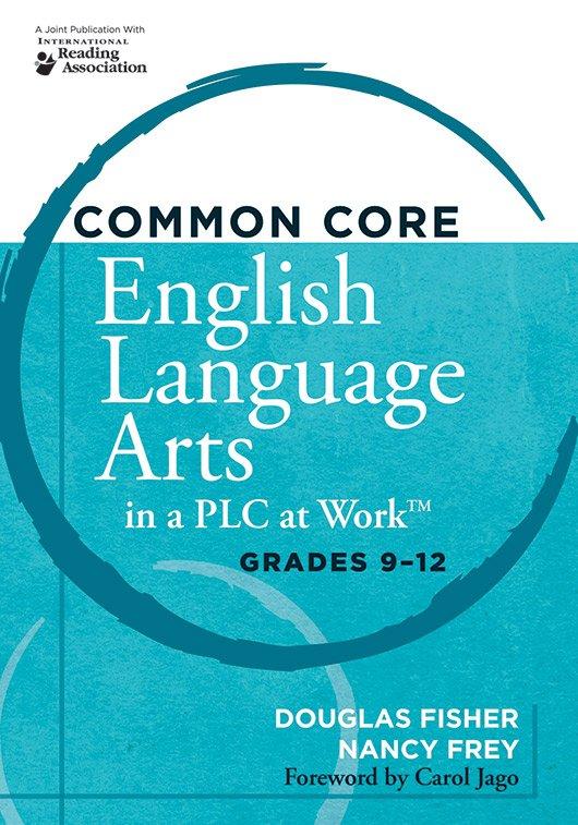 Common Core English Language Arts in a PLC at Work, Grades 9–12