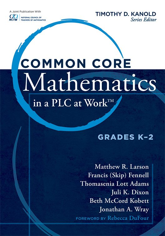 Common Core Mathematics in a PLC at Work, Grades K–2