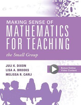 Making Sense of Mathematics for Teaching the Small Group