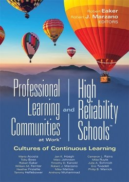 Professional Learning Communities at Work and High Reliability Schools