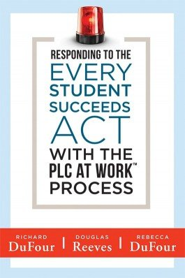 Responding to the Every Student Succeeds Act With the PLC at Work™ Process