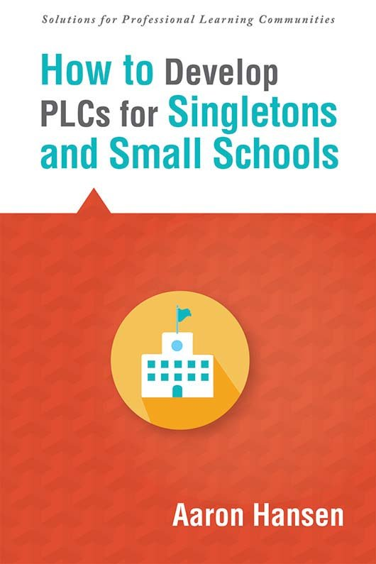How to Develop PLCs for Singletons and Small Schools