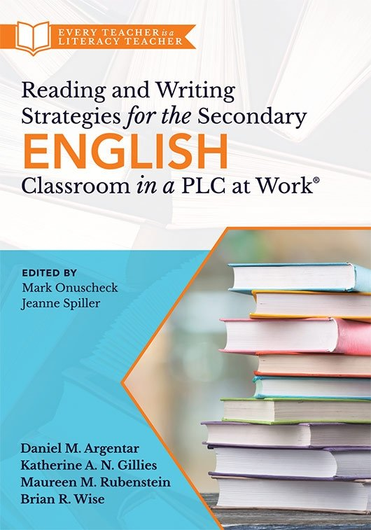 Reading and Writing Strategies for the Secondary English Classroom in a PLC at Work®