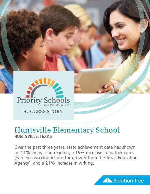 Priority Schools in a PLC at Work Huntsville Elementary School